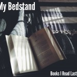 On My Bedstand: Reads from April